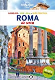 Roma De cerca 5: 1 (Guías De cerca Lonely Planet)