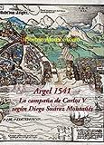 Argel 1541: La campaña de Carlos V según Diego Suárez Montañés