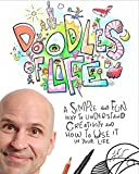 Doodles Of Life: A simple and fun way to understand creativity and how to use it in your life. (English Edition)
