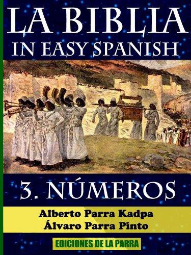 La Biblia in Easy Spanish 3: NÚMEROS (Beginning Spanish Bible Series) por Alberto Parra Kadpa
