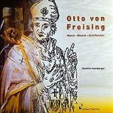 Otto von Freising: Mönch - Bischof - Schriftsteller