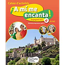 A mi me encanta espagnol cycle 4 / 4e LV2 - Cahier d'activités - éd. 2017: cahier, cahier d'exercices