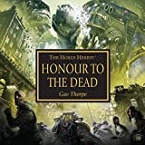 Honour to the Dead: The Horus Heresy