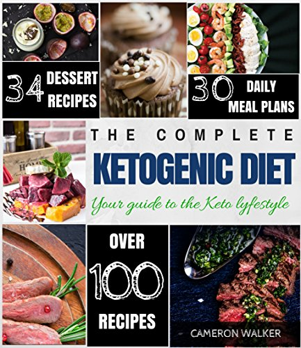 Ketogenic Diet: Keto for Beginners Guide, Keto 30 days Meal Plan, Keto Desserts, Intermittent Fasting (Keto diet for beginners) (English Edition)