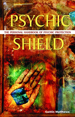 Psychic Shield: The Personal Handbook of Psychic Protection Personal Shield