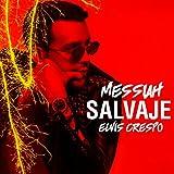 Messiah, Elvis Crespo - Salvaje
