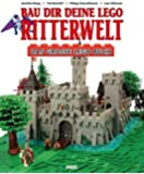Bau dir deine Lego Ritterwelt: Das große Lego Buch