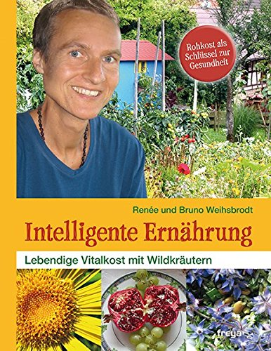 Intelligente Ernährung: Lebendige Vitalkost mit Wildkräutern
