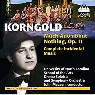 Korngold: Much Ado About Nothing [John Mauceri] [Toccata Classics: TOCC 0160]