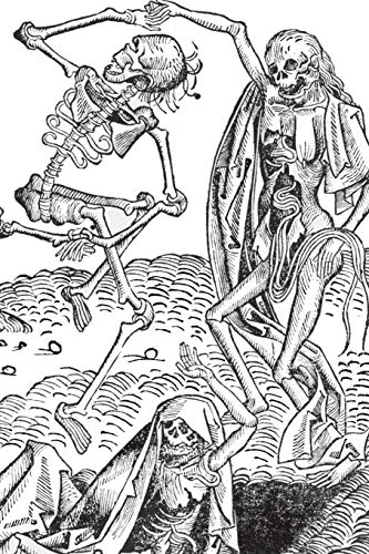 Dance of Death: Danse Macabre Notebook: Medieval Woodcut Dancing Skeletons 6x9 inch Lined Journal