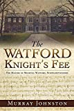 The Watford Knight's Fee: The Medieval Manors of...