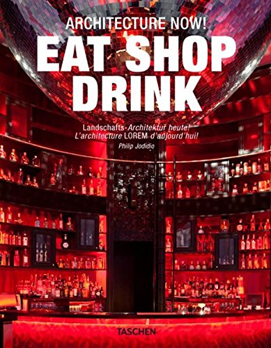 Architecture Now! Eat Shop Drink par Philip Jodidio