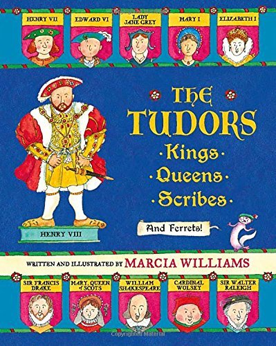 The Tudors: Kings, Queens, Scribes, and Ferrets! by Marcia Williams (2016-10-11)