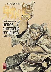 La Légende du Héros Chasseur d'Aigles Edition simple Tome 5