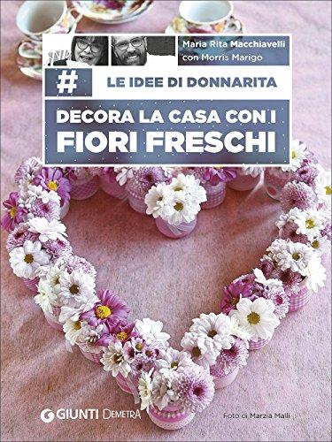 le-idee-di-donnarita-decora-la-casa-con-i-fiori-freschi