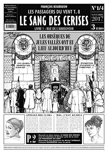 Les Passagers du vent 08. Le sang des cerises. Journal 1/4 par François Bourgeon