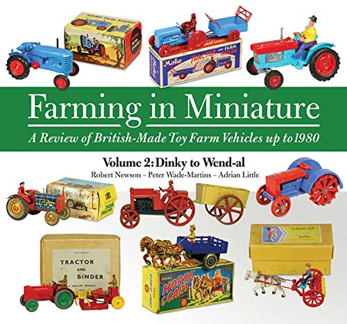 Farming in Miniature Vol. 2: A Review of British-Made Toy Farm Vehicles Up to 1980