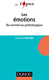 Les émotions : Du normal au pathologique (topos psy clinique t. 1)