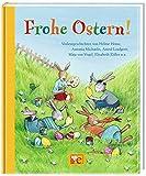 Frohe Ostern!: Vorlesegeschichten von Helme Heine, Antonia Michaelis, Astrid Lindgren, Maja von Vogel und Elisabeth (Grosse Vorlesebücher) - Petra Steckelmann