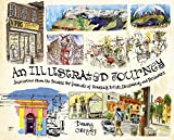 An Illustrated Journey: Inspiration From the Private Art Journals of Traveling Artists, Illustrators and...