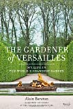 Front cover for the book The Gardener of Versailles: My Life in the World's Grandest Garden by Alain Baraton