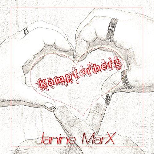 Janine MarX - Kämpferherz