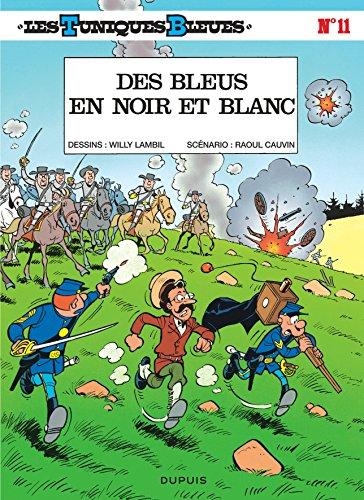 Les Tuniques bleues, tome 11 : Des Bleus en noir et blanc