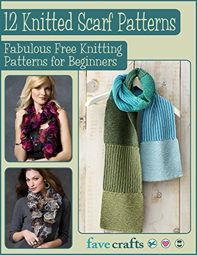 ebook: 12 Knitted Scarf Patterns: Fabulous Free Knitting Patterns for Beginners (B00QVY66IE)