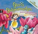 Gloria Glühwürmchen: Gutenachtgeschichten aus dem Glitzerwald. Band 2