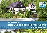 Mit dem Fahrrad entlang der schönsten Flüsse im Rheinland - 12 Radtouren an Rhein, Ahr, Sieg, Erft und Wupper - Themendienst