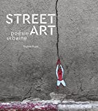 Street art. poésie urbaine | Pujas, Sophie