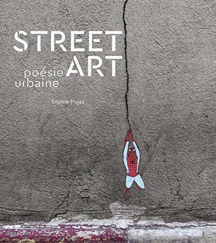 Street Art - Poésie urbaine par Sophie PUJAS