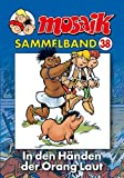 MOSAIK Sammelband 038 Softcover: In den Händen der Orang Laut