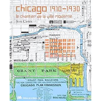 Chicago 1910-1930, le chantier de la ville moderne