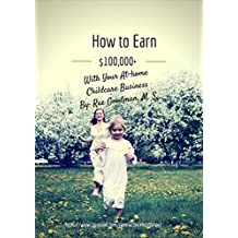 How to Earn $100,000+ With Your At-home Childcare Business (English Edition)