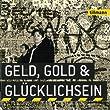 Geld,Gold & Gl�cklichsein