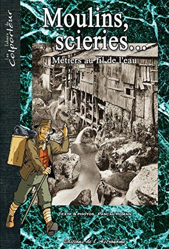 Lire en ligne Moulins, scieries... métiers au fil de l'eau pdf, epub