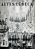 Altes Lübeck - Türme, Tore, Gassen - 55 Künstlerische Aufnahmen