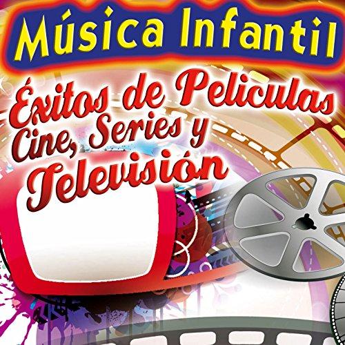 La Mejor Música Infantil. Los Mejores Éxitos de Peliculas, Canciones de Cine , Series