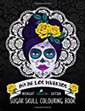 Dia De Los Muertos Sugar Skull Colouring Book: Midnight Edition: Dramatic Black Background: A Unique Antistress Colouring Gift for Men, Women. Relief, Mindful Meditation & Relaxation