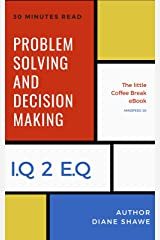 Problem Solving and Decision Making Mindfeed 20: The little coffee break ebook from IQ 2 EQ Kindle Edition