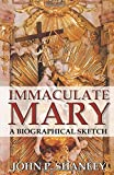 Immaculate Mary: A Biographical Sketch