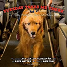 Tuesday Takes Me There: The Healing Journey of a Veteran and his Service Dog by Luis Carlos Montalv??n (2016-06-14)