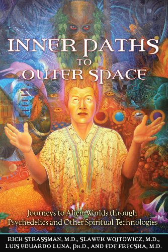 Inner Paths to Outer Space: Journeys to Alien Worlds Through Psychedelics and Other Spiritual Technologies por Rick Strassman MD
