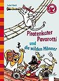 Piratenkater Pavarotti und die wilden Männer: Eine Geschichte für Erstleser (Der Bücherbär - Eine Geschichte für Erstleser)