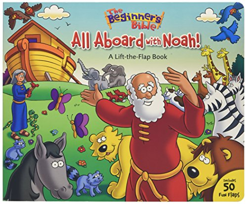 All Aboard with Noah LIFT THE FLAP HB: 50 Fun Lift-the Flaps (The Beginner's Bible)