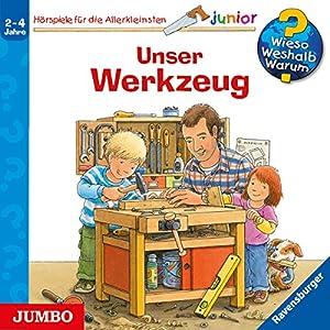 Unser Werkzeug Wieso? Weshalb? Warum? Junior (Hörbuch-Download): Peter Nieländer, Daniela Prusse, Niklas Heinecke, Marlon Bartel, JUMBO Neue Medien & Verlag GmbH