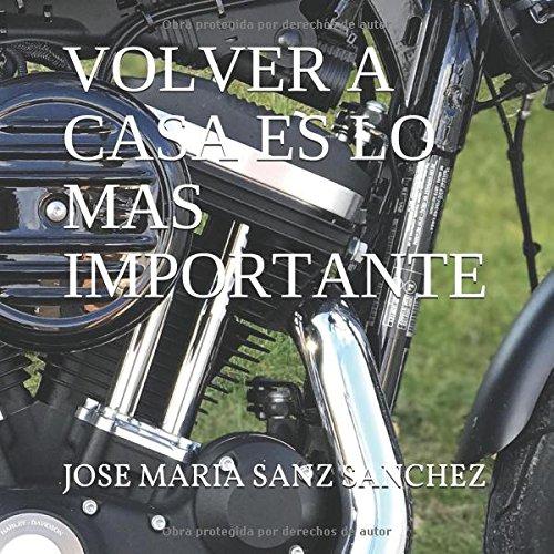 Volver a casa es lo más importante (José María)