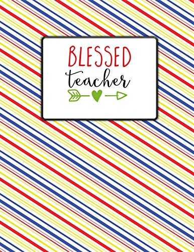 Teacher Thank You - Blessed Teacher: Teacher Notebook - Journal or Planner for Teacher Gift: Great for Teacher Appreciation/Thank You/Retirement/Year End Gift - Multi Colored Stripes por Simple Planners and Journals