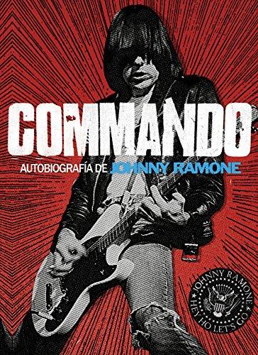 Commando: Autobiografía de Johnny Ramone (Cultura popular) (Spanish Edition)